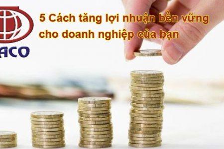 5 Cach Tang Loi Nhuan Cho Doanh Nghiep